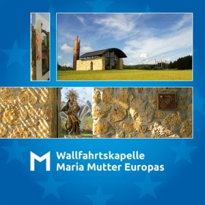Wallfahrtskapelle Maria Mutter Europas